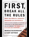 First Break All the Rules...What the World's Greatest Managers Do Differently